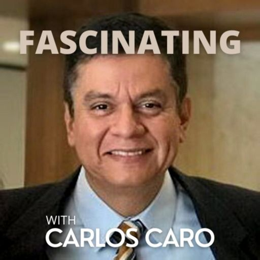 Cover art for podcast Fascinating With Carlos Caro