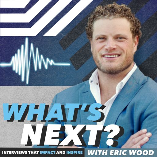 Cover art for podcast What's Next with Eric Wood