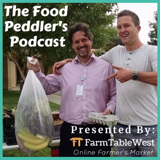 Cover art for podcast The Food Peddler's Podcast: Presented by FarmTableWest