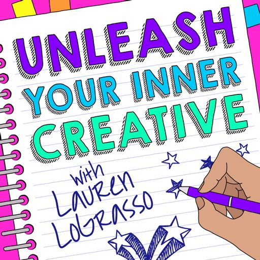 Cover art for podcast Unleash Your Inner Creative with Lauren LoGrasso