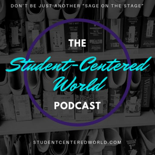 Cover art for podcast The Student-Centered World Podcast