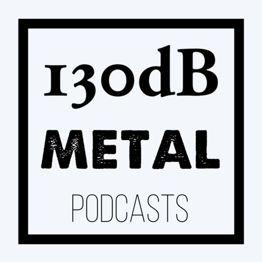 Cover art for podcast 130dB Metal Up Your Ears