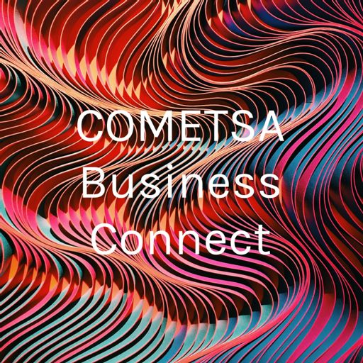 Cover art for podcast COMETSA Business Connect Podcast