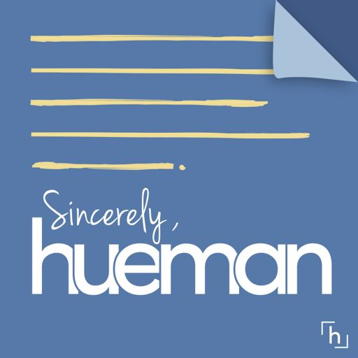 Cover art for podcast Sincerely, Hueman: Stories of Kindness and Doing Good