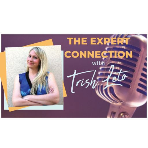 Cover art for podcast The Expert Connection With Trish Leto