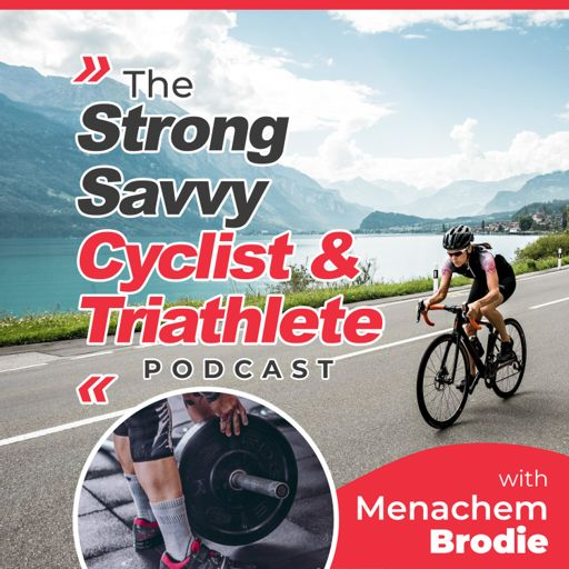 Cover art for podcast The Strong Savvy Cyclist & Triathlete Podcast