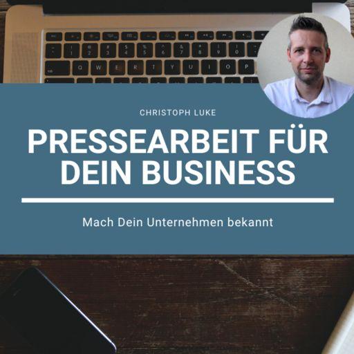 Cover art for podcast Pressearbeit für Dein Business | Mach Dein Unternehmen bekannt