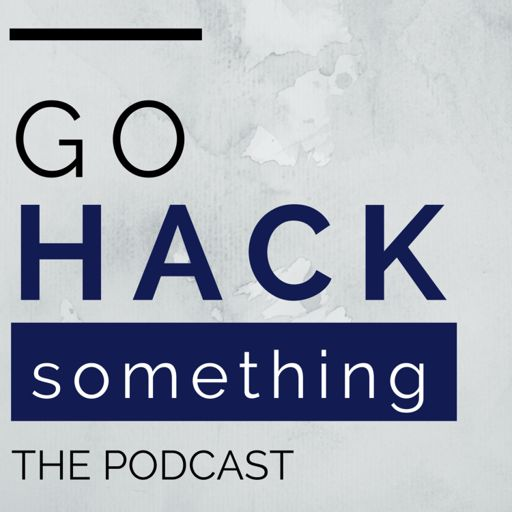 Cover art for podcast Go Hack Something - Where Education and Technology Meet