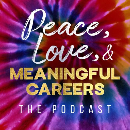 Cover art for podcast Peace, Love, & Meaningful Careers - Employer Branding & Employee Experience Strategy