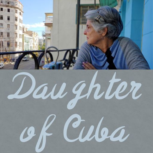 Cover art for podcast Daughter of Cuba