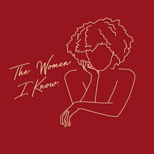 Cover art for podcast The Women I Know