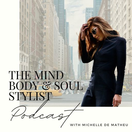 Cover art for podcast The Mind, Body & Soul Stylist Podcast
