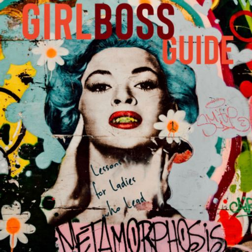 Cover art for podcast GirlBossGuide: Lessons for Ladies who Lead