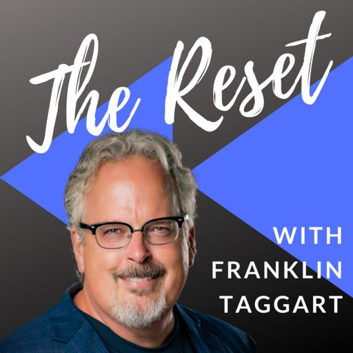 Cover art for podcast The Reset with Franklin Taggart
