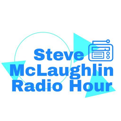 Cover art for podcast Steve McLaughlin Radio Hour