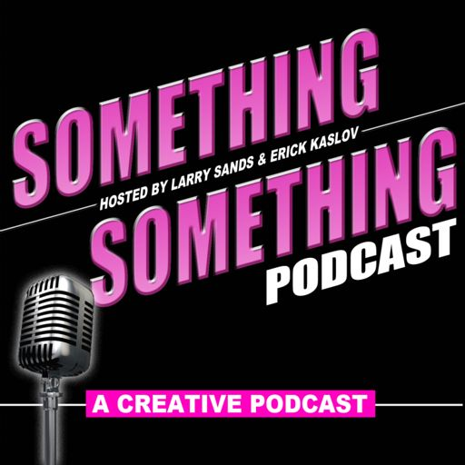 Cover art for podcast Something Something Podcast - A Creative Podcast