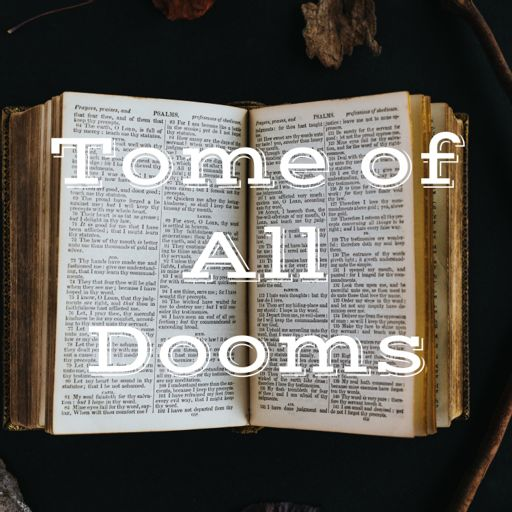 Cover art for podcast Tome of All Dooms