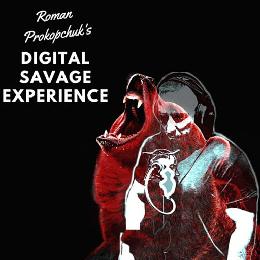 Cover art for podcast Roman Prokopchuk's Digital Savage Experience