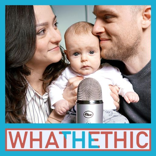 Cover art for podcast What the Ethic by Declan and Itala