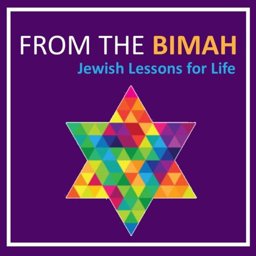 Cover art for podcast From the Bimah: Jewish Lessons for Life
