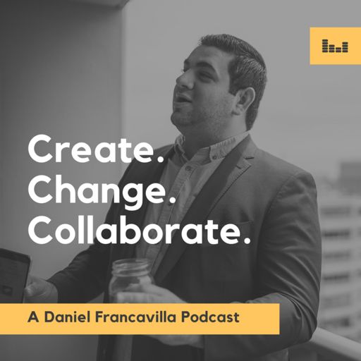 Cover art for podcast Create. Change. Collaborate.