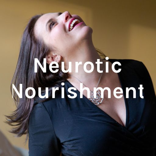 Cover art for podcast Neurotic Nourishment