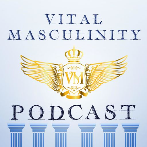 Cover art for podcast The Vital Masculinity Podcast
