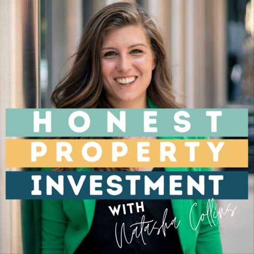 Cover art for podcast Honest Property Investment with Natasha Collins