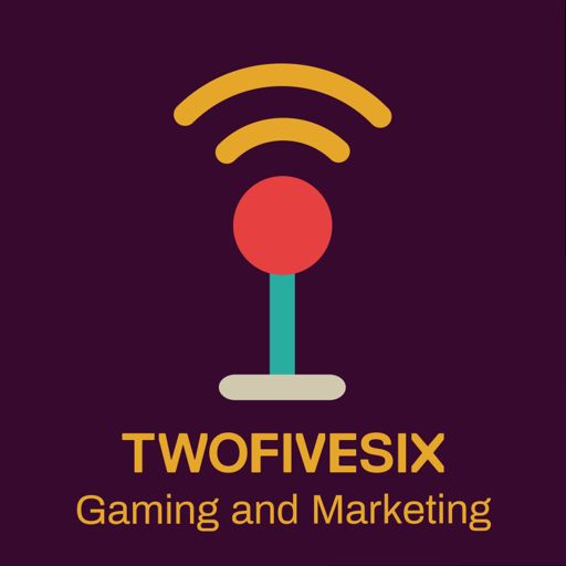 Cover art for podcast Twofivesix: Gaming and Marketing