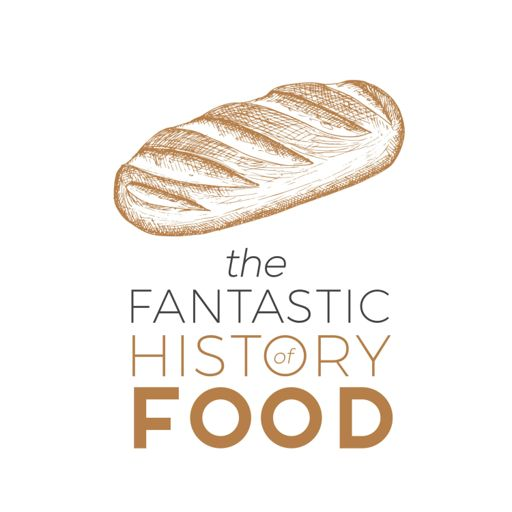 Cover art for podcast The Fantastic History Of Food