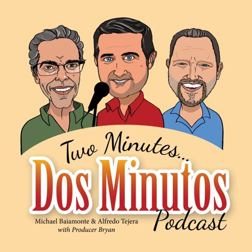 Cover art for podcast Two Minutes... Dos Minutos