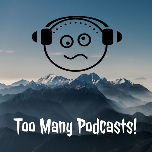 Cover art for podcast Too Many Podcasts!