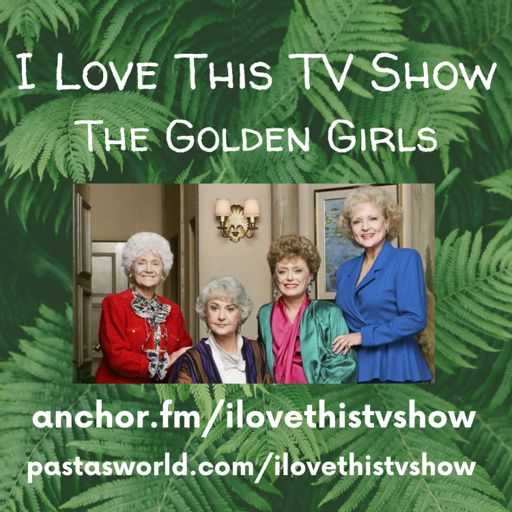 Cover art for podcast I Love This TV Show: The Golden Girls