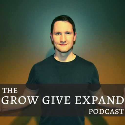 Cover art for podcast The GROW GIVE EXPAND Podcast