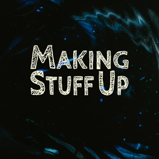 Cover art for podcast Making Stuff Up
