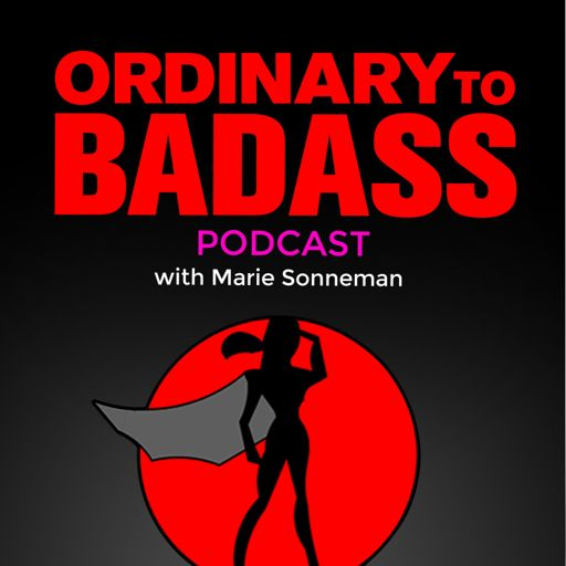 Cover art for podcast Ordinary To Badass