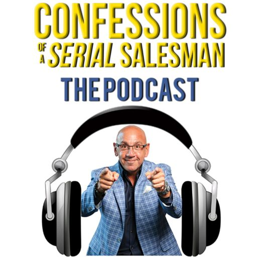 Cover art for podcast Confessions of a Serial Salesman: The Podcast
