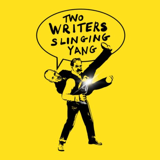 Cover art for podcast Two Writers Slinging Yang