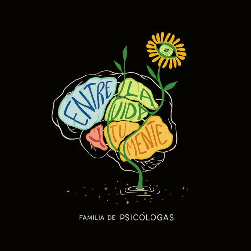 Cover art for podcast Entre la vida y tu mente