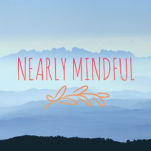 Cover art for podcast Nearly Mindful
