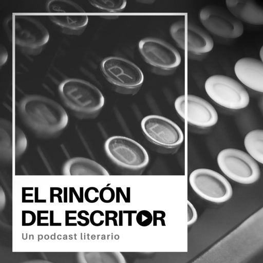 Cover art for podcast El Rincón del Escritor
