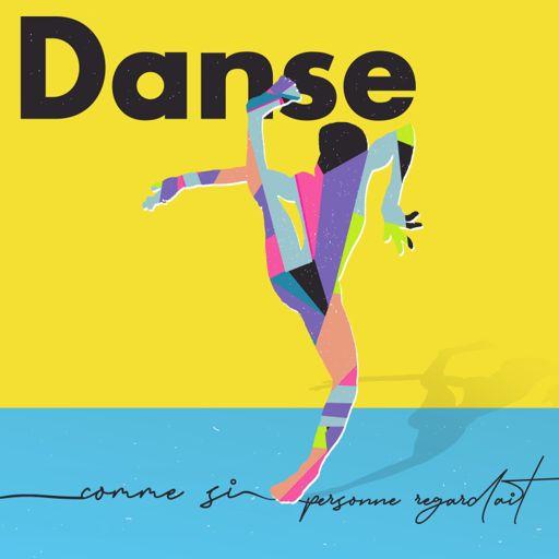 Cover art for podcast Danse comme si personne regardait