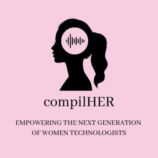 Cover art for podcast CompilHER: Empowering the Next Generation of Women Technologists
