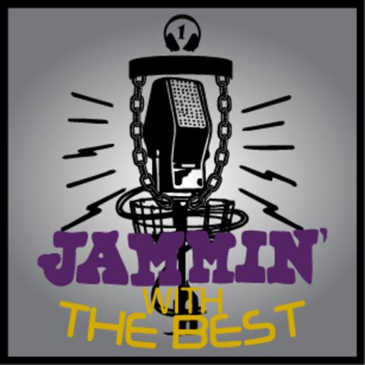 Cover art for podcast Jammin' with the Best: A Disc Golf Podcast....Mostly