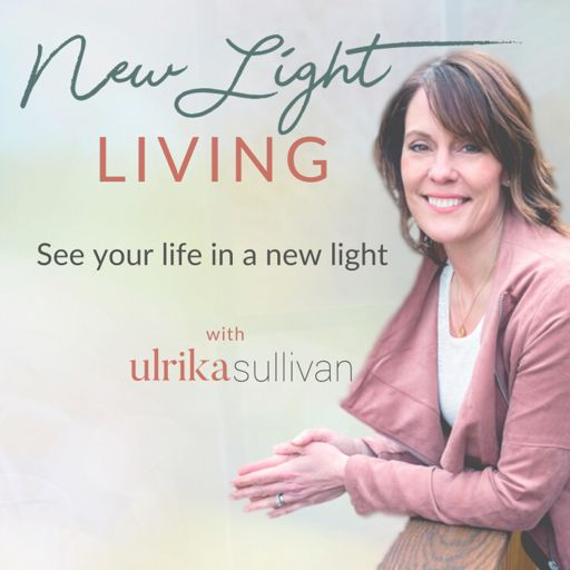 Cover art for podcast New Light Living - See Your Life in a New Light!