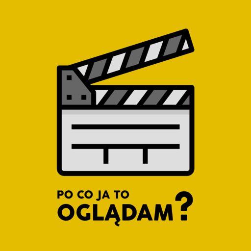 Cover art for podcast Po Co Ja To Oglądam?
