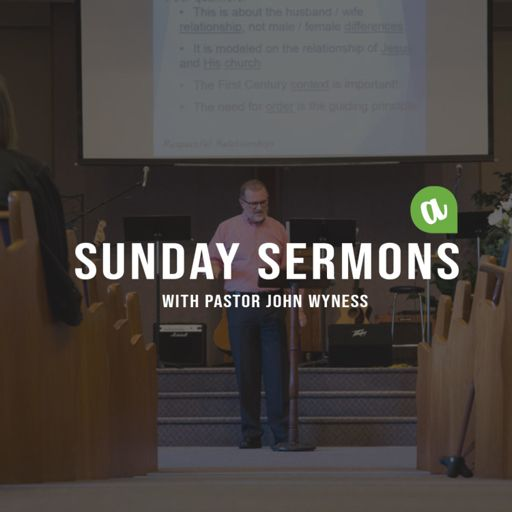 Cover art for podcast SUNDAY SERMONS with Pastor John Wyness
