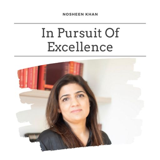 Cover art for podcast In Pursuit Of Excellence With Nosheen