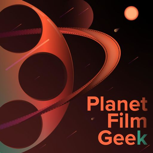 Cover art for podcast Planet Film Geek