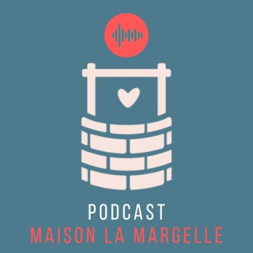 Cover art for podcast Maison la Margelle
